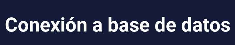Conexión a la base de datos MySQL