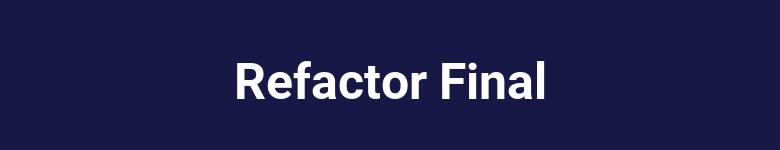 Refactor Final