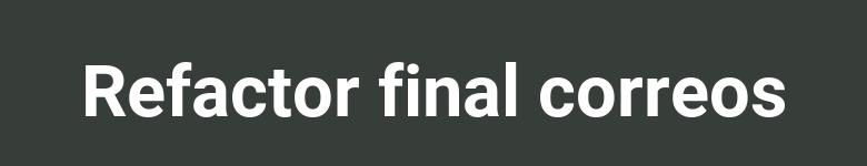 Refactor final envío de correos